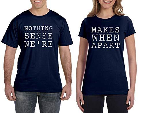 Nothing Makes Sense When We're Apart Matching Couples Men's...
