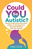 Could YOU Be Autistic ?: How One Realizes They Are on The Spectrum