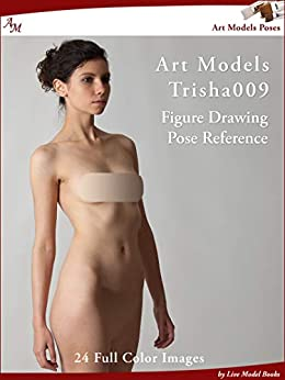 Art Models Trisha009: Figure Drawing Pose Reference (Art Models Poses) by [Douglas Johnson]