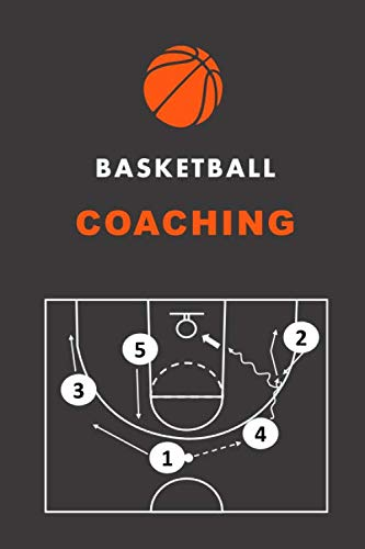 BASKETBALL COACHING: composition book, Perfect Gift For basketball coach, Organizer Notebook for Coaches, Court Diagrams 120 pages 6*9 in