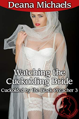 Watching the Cuckolding Bride (Cuckolded by the Black Preacher 3) (English Edition)