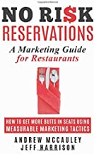 No Risk Reservations: How to get More Butts in Seats Using Measurable Marketing Tactics