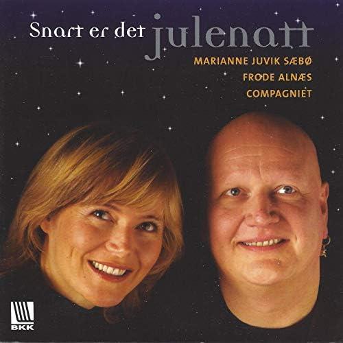 Frode Alnæs, Marianne Juvik Sæbø & Compagniet