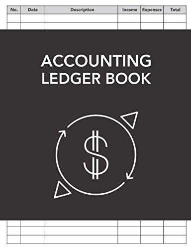 Accounting Ledger Book: Simple Income And Expense Journal For Personal Finance And Small Business | 7.44 x 9.7 inches | 100 pages -  Independently published