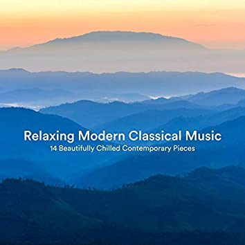 Relaxing Modern Classical Music: 14 Beautifully Chilled Contemporary Pieces