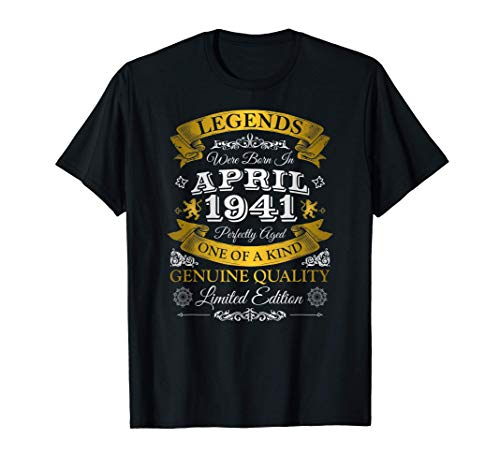 Las Leyendas Nacieron En Abril De 1941 - 80 Cumpleaños Camiseta