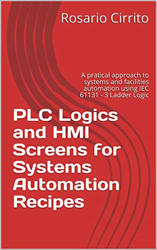 PLC Logics and HMI Screens for Systems Automation Recipes: A...