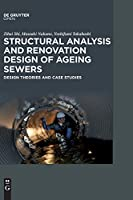 Structural Analysis and Renovation Design of Ageing Sewers: Design Theories and Case Studies