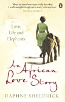 An African Love Story: Love Life And Elephants