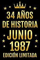 34 Años De Historia Julio 1987 Edición Limitada: Diario de cumpleaños, cumpliendo 34 años | regalo de cumpleaños único de 34 años para hombres, mujeres