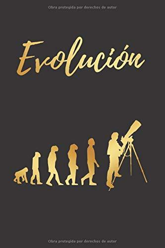 EVOLUCIÓN: CUADERNO LINEADO | Diario, Cuaderno de Notas, Apuntes o Agenda | Regalo Creativo y Original para los Amantes de la Astronomía