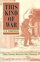 This Kind of War: The Classic Korean War History