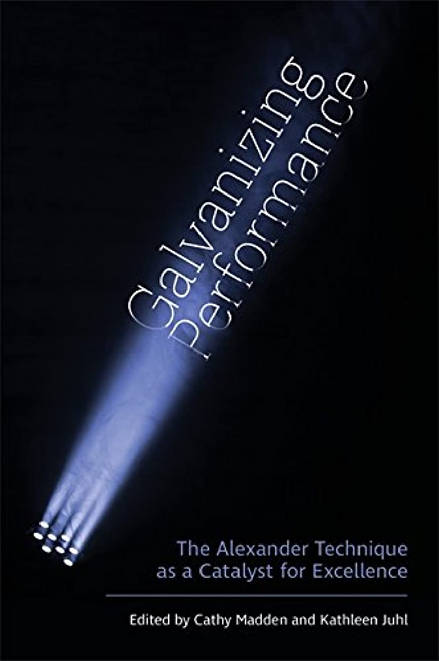 省くつろぐ音節Galvanizing Performance: The Alexander Technique as a Catalyst for Excellence