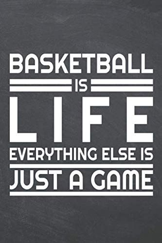 Basketball is life everything else is just a game: Basketball Notebook or Journal - Size 6 x 9 - 110 Dot Grid White Pages - Office Equipment, Supplies ... Gift Idea for Christmas or Birthday