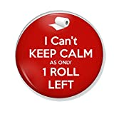 Gifts & Gadgets Co. I Can't Keep Calm As Only One Roll Left Button Badge 25 mm Round Lapel Pin Badges...