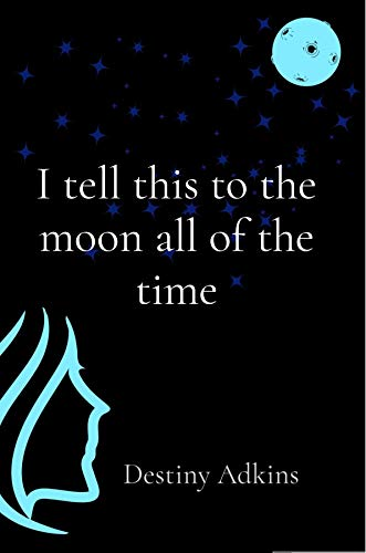 I tell this to the moon all of the time (English Edition