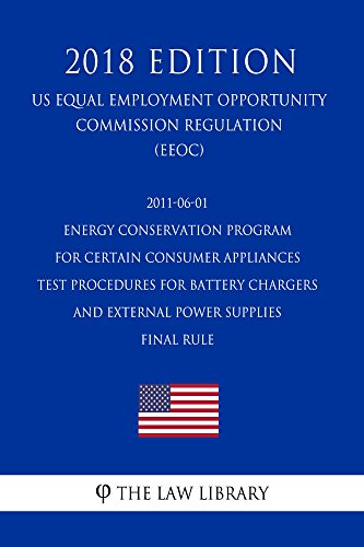 2011-06-01 Energy Conservation Program for Certain Consumer Appliances - Test Procedures for Battery Chargers and External Power Supplies - Final rule ... Renewable Energy Office (English Edition)