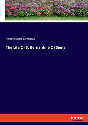 The Life Of S. Bernardine Of Siena