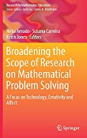 Broadening the Scope of Research on Mathematical Problem Solving: A Focus on Technology, Creativity and Affect (Research in Mathematics Education)