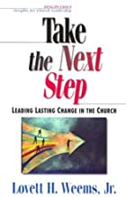 Take the Next Step: Leading Lasting Change in the Church (Discoveries : Insights for Church Leadership)