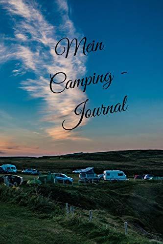 Mein Camping Journal: liniertes DIN A5 Reisetagebuch Journal Notizen Logbuch fürs Zelten, Wohnwagen, Wohnmobil, Camper, Caravan, WoMo und Campingplatz