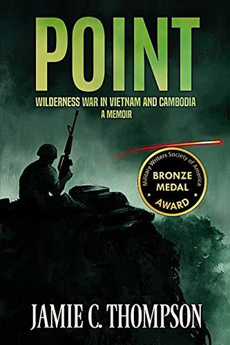 POINT: WILDERNESS WAR IN VIETNAM AND CAMBODIA - A MEMOIR