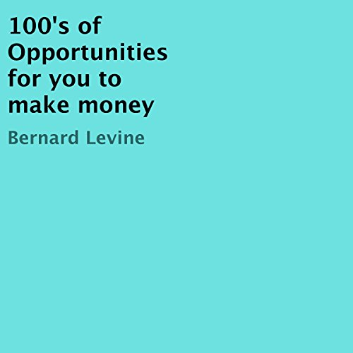100's of Opportunities for You to Make Money cover art