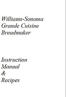 Williams Sonoma Bread Machine Maker Instruction Manual (Model: WS0797) Reprint [Plastic Comb]