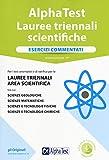Alpha Test. Lauree triennali scientifiche. Esercizi commentati