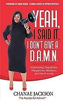 Yeah, I Said It, I Don't Give A D.A.M.N. Addressing: Disparities, Allegiances, Mindsets and N-words