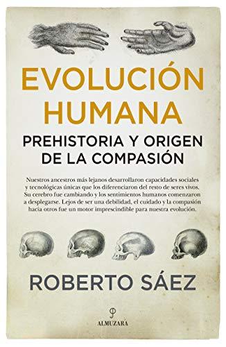 Evolución humana: Prehistoria y origen de la compasión eBook ...