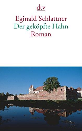 Der geköpfte Hahn: Roman