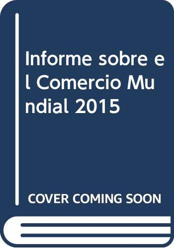 Informe sobre el Comercio Mundial 2015