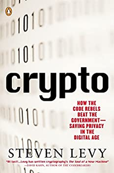 Crypto  How the Code Rebels Beat the Government Saving Privacy in the Digital Age