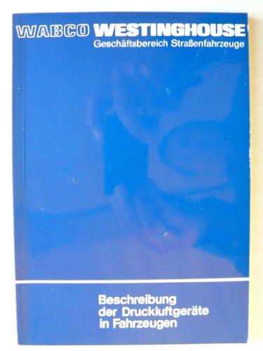 Wabco Westinghaus - Beschreibung der Druckluftgeräte in Fahrzeugen