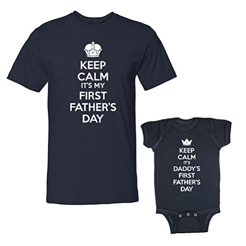 We Match! Keep Calm It's My First Father's Day & Daddy's First Father's Day Matching Adult T-Shirt & Baby Bodysuit Set (12M Bodysuit, Adult T-Shirt Large, Navy)