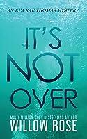 It's Not Over (Eva Rae Thomas Mystery)