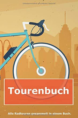 Tourenbuch: Fahrradreisen, Radtouren organisieren für alle Fahrrad-Fans | Nutzung zur Tourenplanung oder als Tagebuch | A5 |100 Seiten punktiert