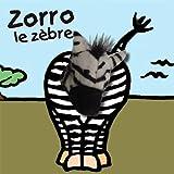 Zorro le zebre (Mes livres marionnettes : Les Bébêtes)