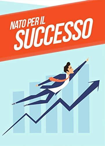 Nato per il successo