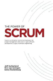 The Power of Scrum by [Jeff Sutherland, Rini van Solingen, Eelco Rustenberg]