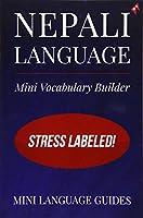 Nepali Language Mini Vocabulary Builder: Stress Labeled