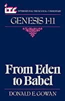 From Eden to Babel: A Commentary on the Book of Genesis 1-11 (International Theological Commentary)