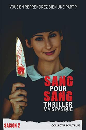 Sang pour sang thriller, mais pas que... Volume 2