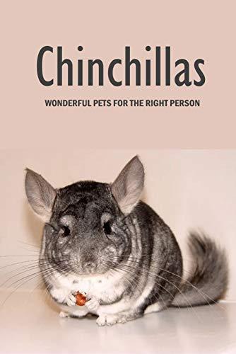 Chinchillas: Wonderful Pets For The Right Person: Chinchilla Handbook (English Edition)