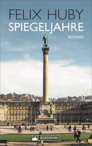 """Spiegeljahre. Roman. Filbinger, RAF, AKW – Felix Hubys autobiographischer Roman über seine Zeit als Journalist des Magazins """"Der Spiegel"""" während der ereignisreichen Siebzigerjahre."""