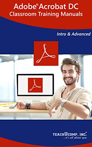 Adobe Acrobat DC Training Manual Classroom Tutorial Book: Your Guide to Understanding and Using Adobe Acrobat DC (English Edition)