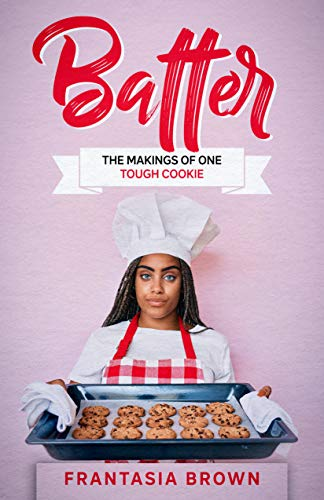 BATTER: THE MAKINGS OF ONE TOUGH COOKIE (English Edition)