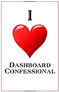 I Love Dashboard Confessional: Notebook - 6x9 Lined Journal - 110 Pages - Soft Cover - Great For Birthday Gift (Perfect Personalised Gifts, Band)