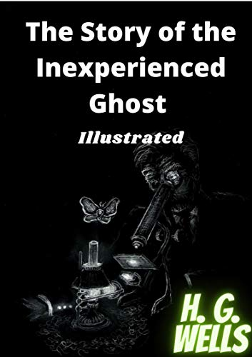 The Story of the Inexperienced Ghost Illustrated (English Edition)